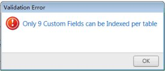 Validation Error: Only 9 Custom Fields can be Indexed per table.