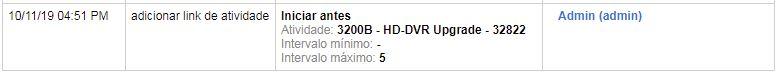 No Histórico da atividade é exibida a ação Adicionar link de atividade. A atividade está sendo identificada com os valores 3200B - HD-DVR Upgrade - 32822. Correspondendo as propriedades configuradas.