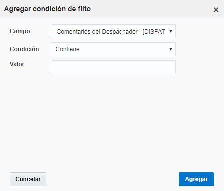 "Pantalla Agregar condición de Filtro > Campo Comentarios del Despachador > Condición 'Contiene'. Parámetro ""Valor"" está vacío"