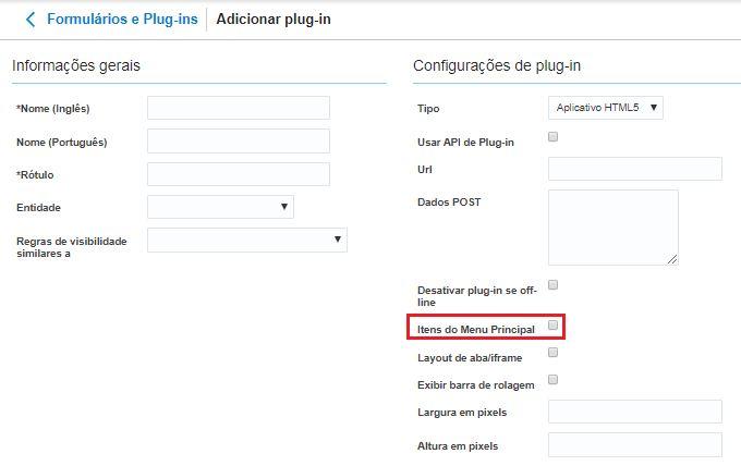 Configuração > Formulários e Plugins> encontrar o Plugin e clicar em Modificar > Caixa de seleção Itens do Menu Principal