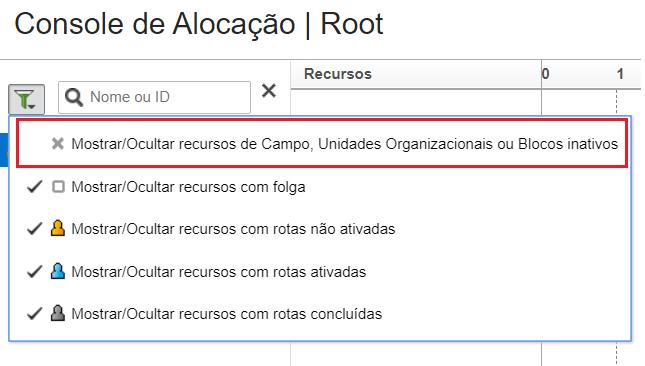 Clicar no ícone do filtro em cima da Árvore de Recursos. Selecionar a opção 'Mostrar/Ocultar Recursos de Campo, Unidades Organizacionais ou BlocosInativos'.