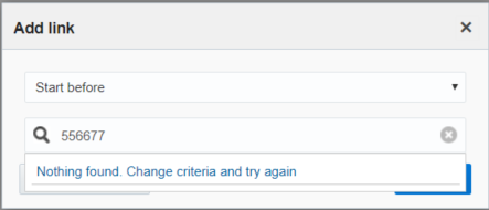 "Add Link screen shows search for number 556677. The message ""Nothing found. Change criteria and try again"" is displayed."