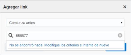 """Pantalla Agregar Link muestra búsqueda por el número 556677. Se muestra el mensaje """"No se encontró nada. Modifique los criterios e intente de nuevo""""."""