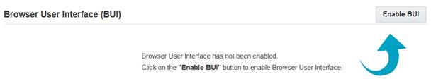Click the Enable BUI button