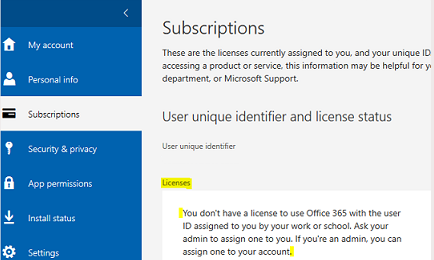 Licenses: You don't have a license to use Office 365 with the user ID assigned to you by your work or school....